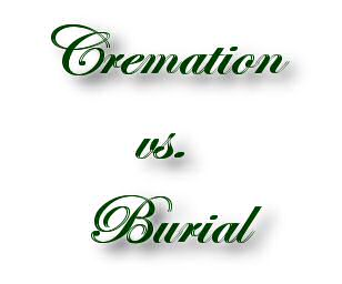 Cremation vs. Burial